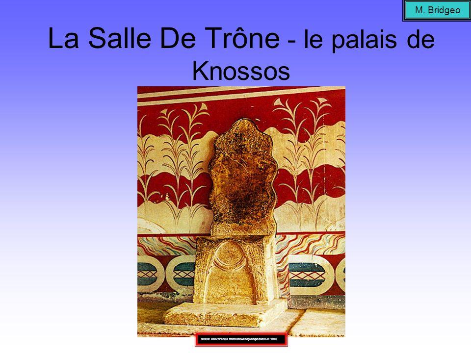 La Salle De Trône - le palais de Knossos M. Bridgeo www.universalis.fr/media-encyclopedie/87/PH99