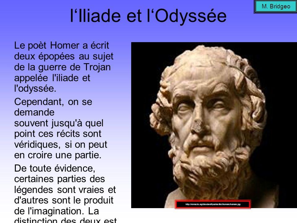 lIliade et lOdyssée Le poèt Homer a écrit deux épopées au sujet de la guerre de Trojan appelée l'iliade et l'odyssée. Cependant, on se demande souvent