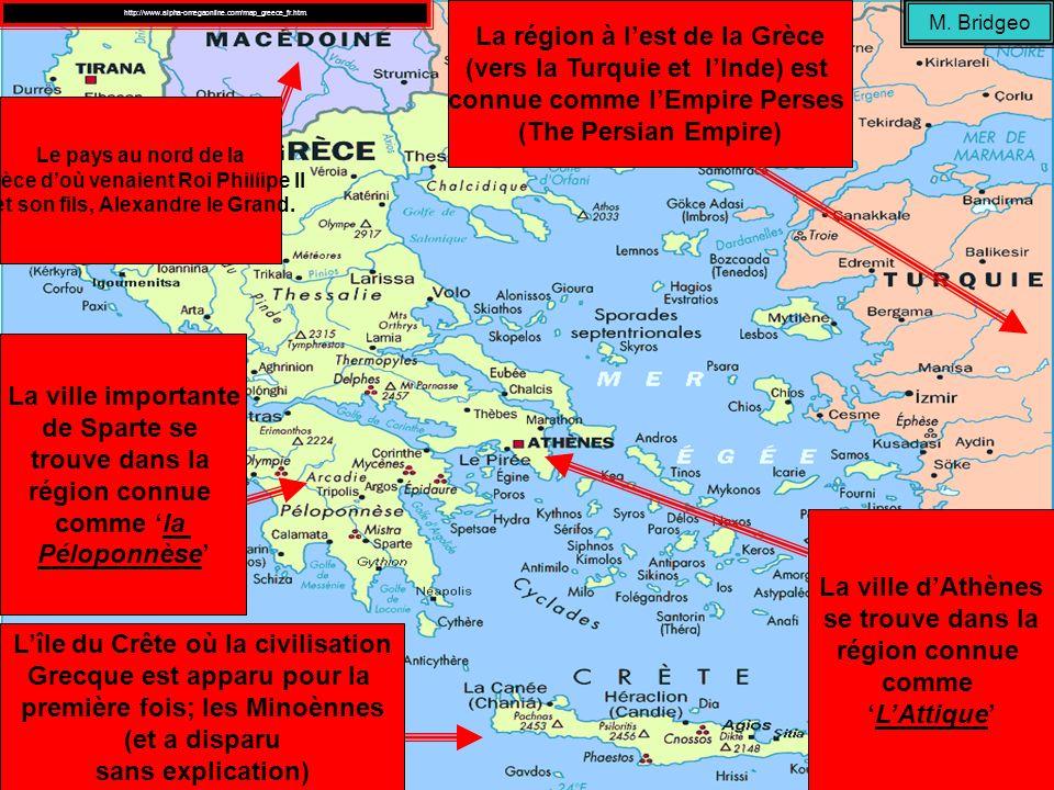 La Grèce dans lAntiquité La région à lest de la Grèce (vers la Turquie et lInde) est connue comme lEmpire Perses (The Persian Empire) Le pays au nord