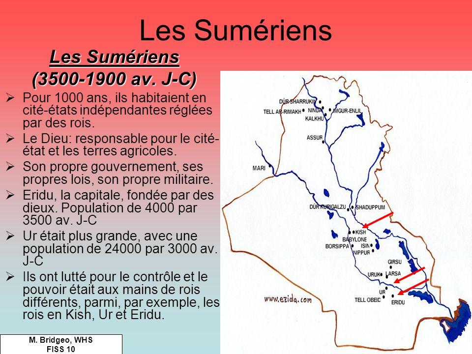 Les Sumériens (3500-1900 av. J-C) Pour 1000 ans, ils habitaient en cité-états indépendantes réglées par des rois. Le Dieu: responsable pour le cité- é