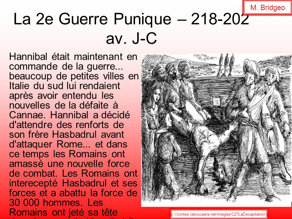 La 2e Guerre Punique – 218-202 av. J-C Hannibal était maintenant en commande de la guerre... beaucoup de petites villes en Italie du sud lui rendaient