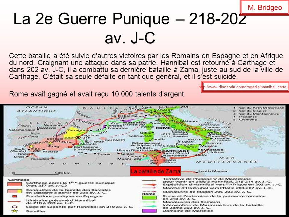 La 2e Guerre Punique – 218-202 av. J-C Cette bataille a été suivie d'autres victoires par les Romains en Espagne et en Afrique du nord. Craignant une