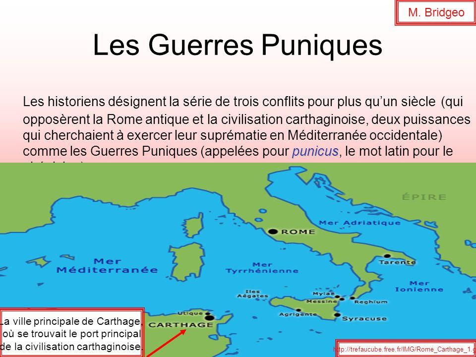 Les Guerres Puniques punicus Les historiens désignent la série de trois conflits pour plus quun siècle (qui opposèrent la Rome antique et la civilisat