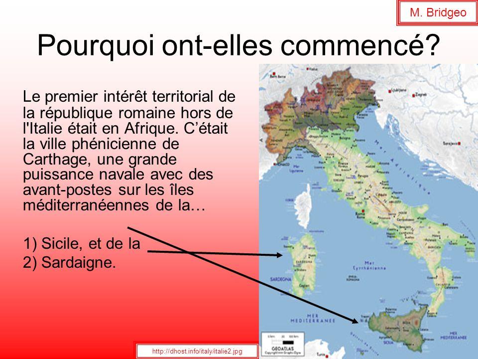 Pourquoi ont-elles commencé? Le premier intérêt territorial de la république romaine hors de l'Italie était en Afrique. Cétait la ville phénicienne de