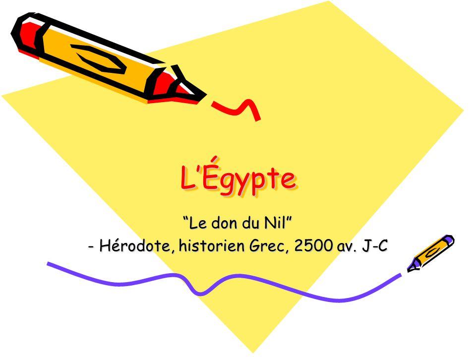 LÉgypteLÉgypte Le don du Nil - Hérodote, historien Grec, 2500 av. J-C