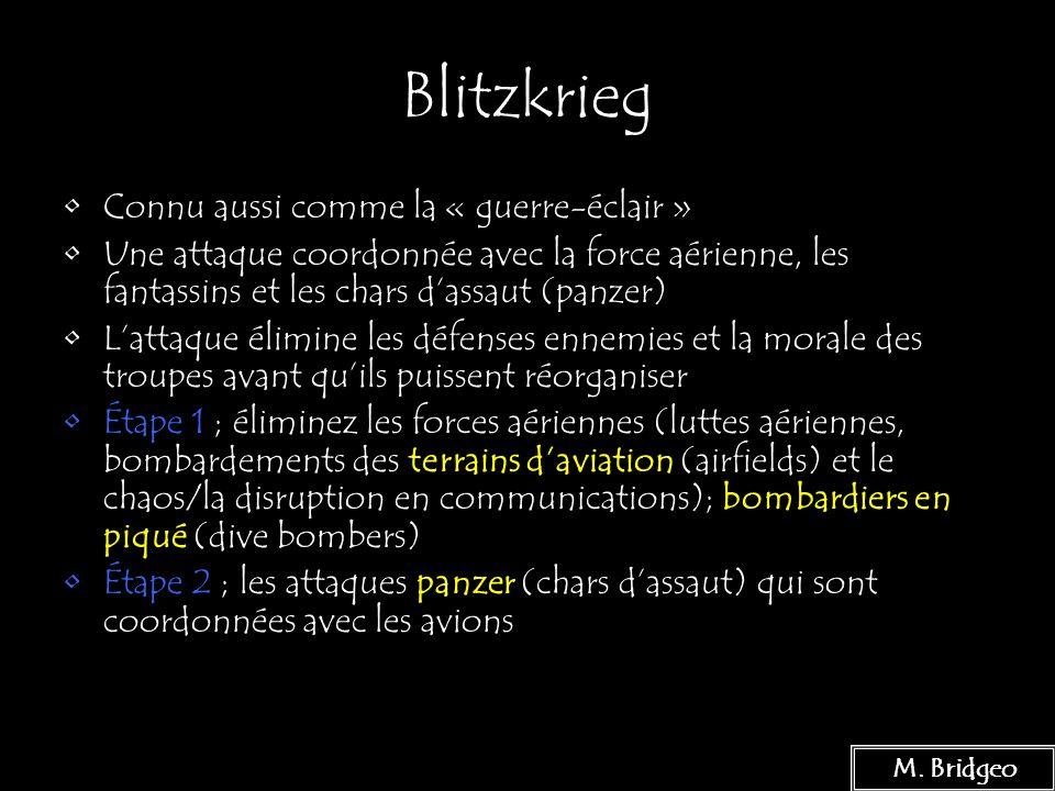 3 Blitzkrieg Connu aussi comme la « guerre-éclair » Une attaque coordonnée avec la force aérienne, les fantassins et les chars dassaut (panzer) Lattaq