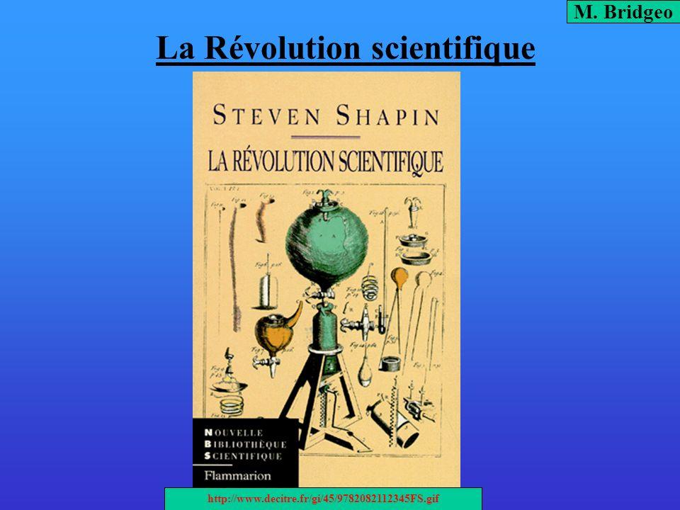 La Révolution scientifique « La plupart des historiens considèrent que cest Copernic, un astronome polonais, qui mit en branle le principal mouvement de pensée qui modifia fondamentalement la civilisation occidentale depuis la mort du Christ.