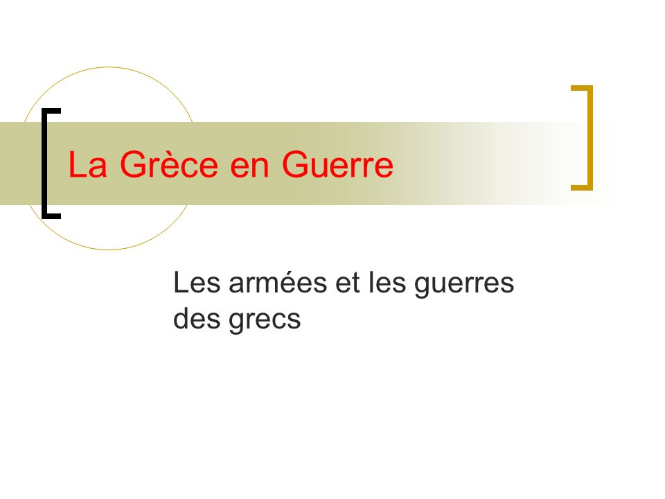La Grèce en Guerre Les armées et les guerres des grecs
