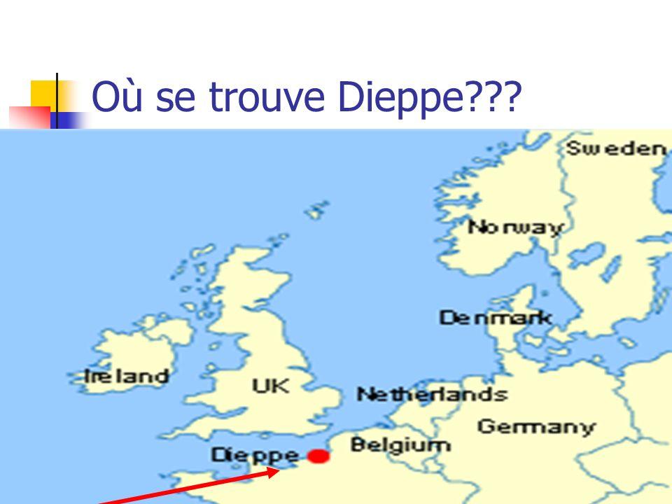 Où se trouve Dieppe???