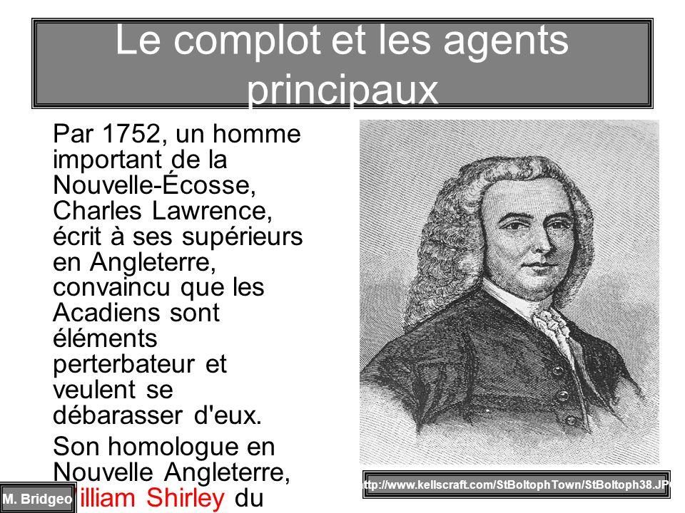 Par 1752, un homme important de la Nouvelle-Écosse, Charles Lawrence, écrit à ses supérieurs en Angleterre, convaincu que les Acadiens sont éléments p