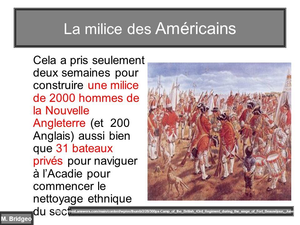 Cela a pris seulement deux semaines pour construire une milice de 2000 hommes de la Nouvelle Angleterre (et 200 Anglais) aussi bien que 31 bateaux pri
