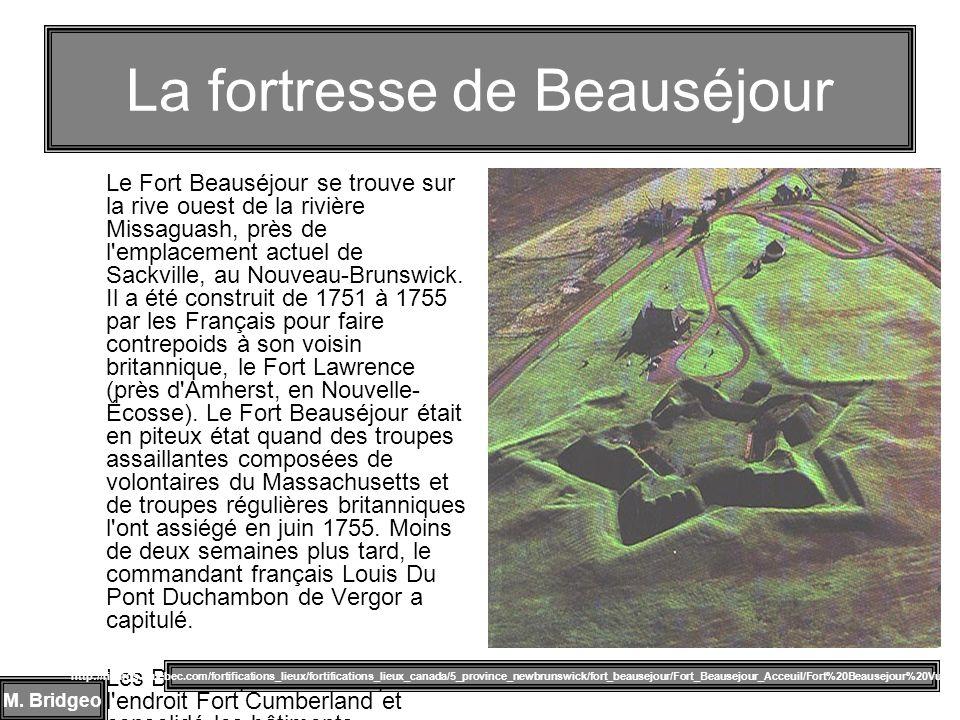 Le Fort Beauséjour se trouve sur la rive ouest de la rivière Missaguash, près de l'emplacement actuel de Sackville, au Nouveau-Brunswick. Il a été con