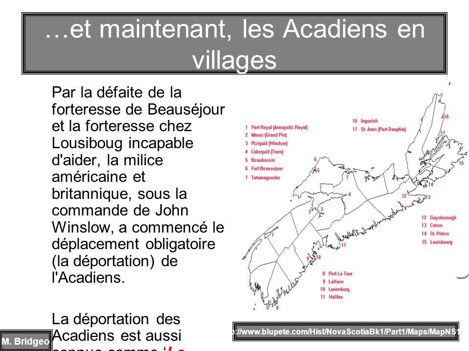 Par la défaite de la forteresse de Beauséjour et la forteresse chez Lousiboug incapable d'aider, la milice américaine et britannique, sous la commande