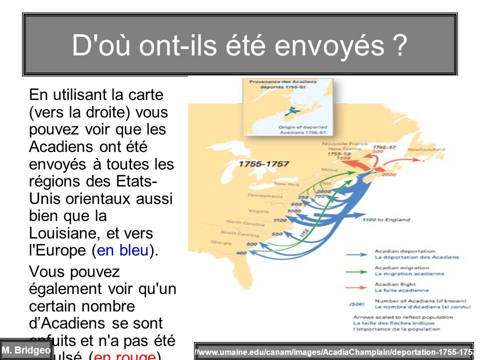 En utilisant la carte (vers la droite) vous pouvez voir que les Acadiens ont été envoyés à toutes les régions des Etats- Unis orientaux aussi bien que