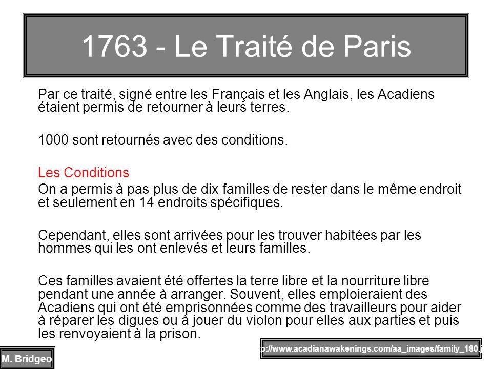 Par ce traité, signé entre les Français et les Anglais, les Acadiens étaient permis de retourner à leurs terres. 1000 sont retournés avec des conditio