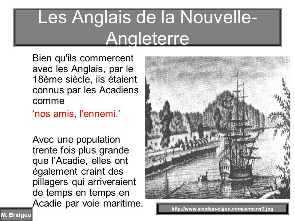 Bien qu'ils commercent avec les Anglais, par le 18ème siècle, ils étaient connus par les Acadiens comme nos amis, l'ennemi.' Avec une population trent