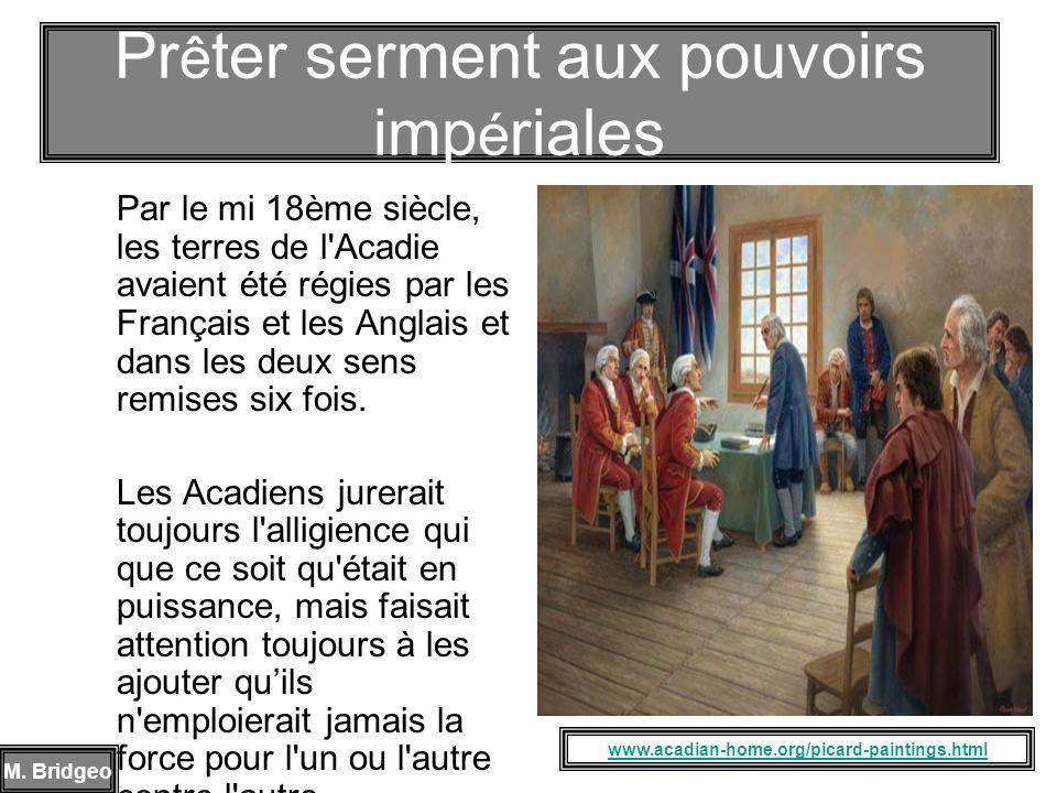 Par le mi 18ème siècle, les terres de l'Acadie avaient été régies par les Français et les Anglais et dans les deux sens remises six fois. Les Acadiens