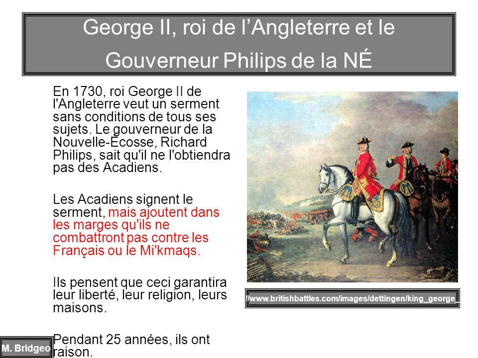 En 1730, roi George II de l'Angleterre veut un serment sans conditions de tous ses sujets. Le gouverneur de la Nouvelle-Écosse, Richard Philips, sait
