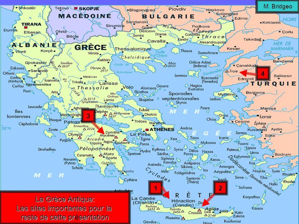 La Grèce Antique: Les sites importantes pour la reste de cette prsentation reste de cette présentation 12 3 4 M. Bridgeo