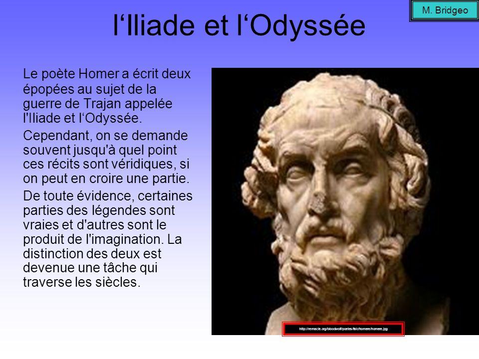lIliade et lOdyssée Le poète Homer a écrit deux épopées au sujet de la guerre de Trajan appelée l'Iliade et lOdyssée. Cependant, on se demande souvent