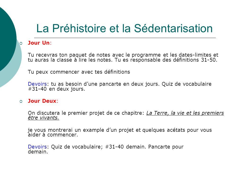 La Préhistoire et la Sédentarisation Jour Trois: Quiz de vocabulaire, #31-40.