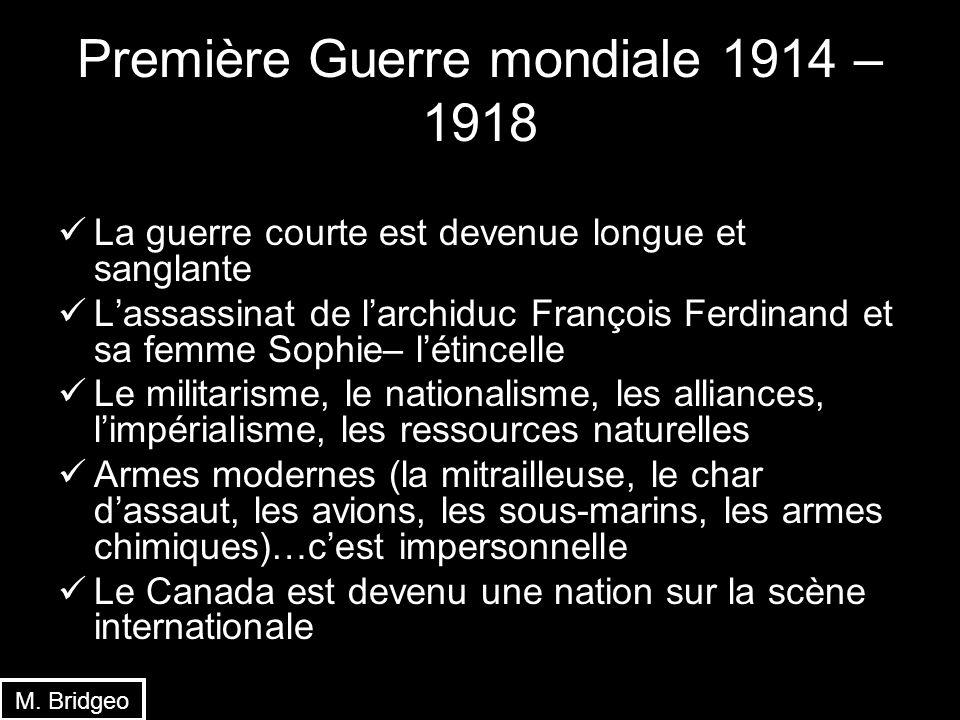 Première Guerre mondiale 1914 – 1918 La guerre courte est devenue longue et sanglante Lassassinat de larchiduc François Ferdinand et sa femme Sophie–