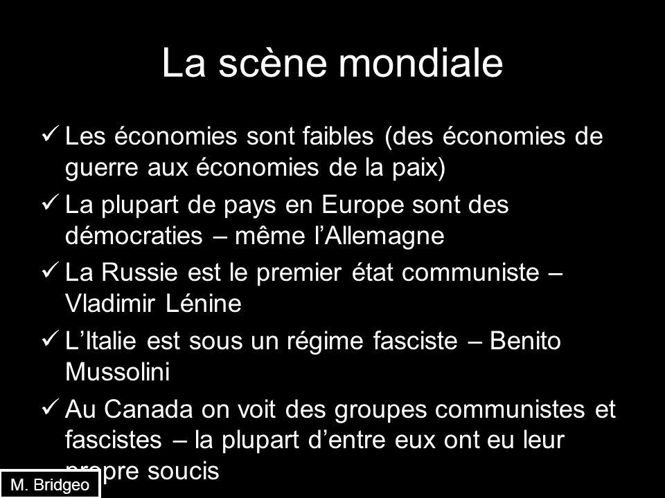 La scène mondiale Les économies sont faibles (des économies de guerre aux économies de la paix) La plupart de pays en Europe sont des démocraties – mê