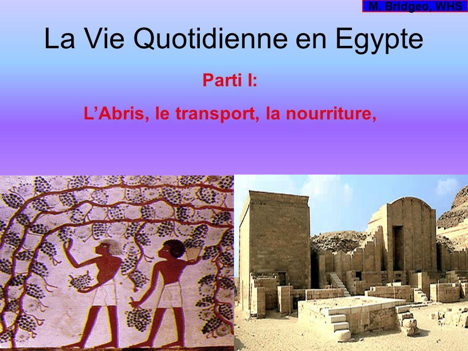 La Vie Quotidienne en Egypte Parti I: LAbris, le transport, la nourriture, M. Bridgeo, WHS