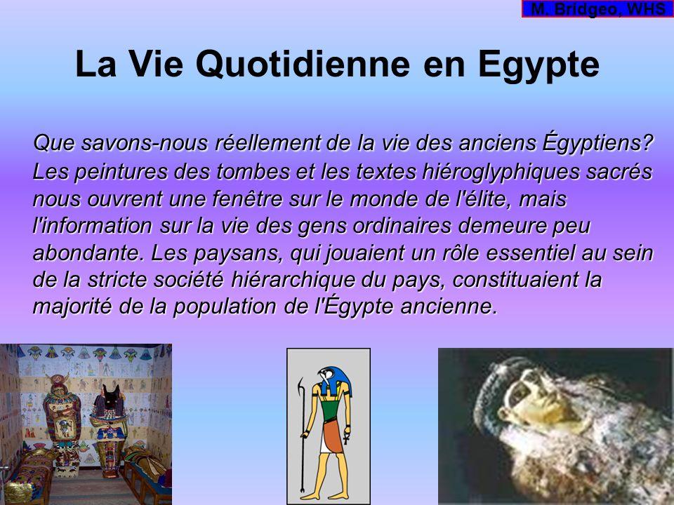 La Vie Quotidienne en Egypte Que savons-nous réellement de la vie des anciens Égyptiens? Les peintures des tombes et les textes hiéroglyphiques sacrés