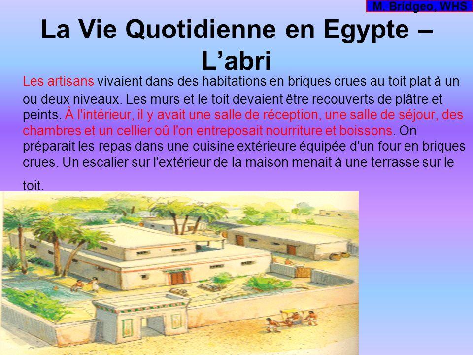 La Vie Quotidienne en Egypte – Labri Les artisans vivaient dans des habitations en briques crues au toit plat à un ou deux niveaux. Les murs et le toi
