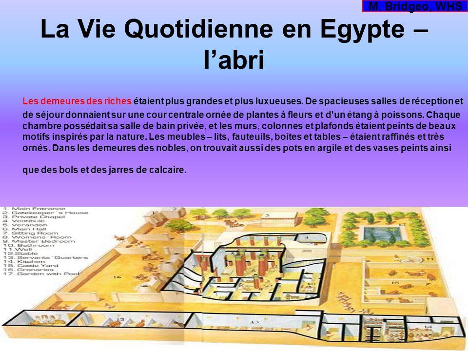 La Vie Quotidienne en Egypte – labri Les demeures des riches étaient plus grandes et plus luxueuses. De spacieuses salles de réception et de séjour do