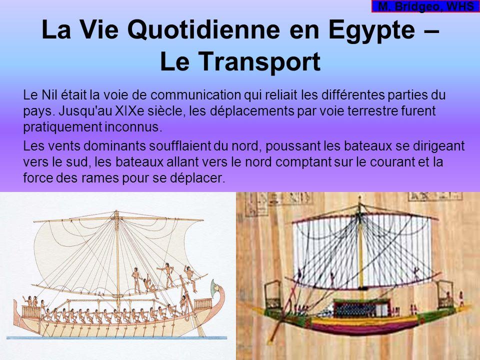 La Vie Quotidienne en Egypte – Le Transport Le Nil était la voie de communication qui reliait les différentes parties du pays. Jusqu'au XIXe siècle, l