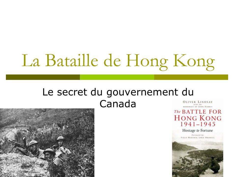 La Bataille de Hong Kong Le secret du gouvernement du Canada