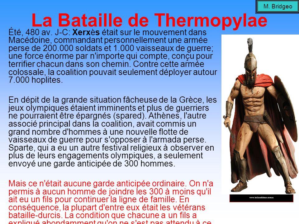 La Bataille de Thermopylae Été, 480 av. J-C: Xerxès était sur le mouvement dans Macédoine, commandant personnellement une armée perse de 200.000 solda