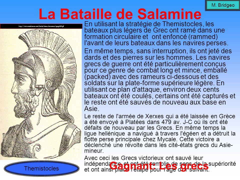 La Bataille de Salamine En utilisant la stratégie de Themistocles, les bateaux plus légers de Grec ont ramé dans une formation circulaire et ont enfon