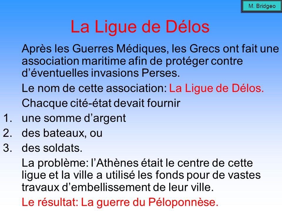 La Ligue de Délos Après les Guerres Médiques, les Grecs ont fait une association maritime afin de protéger contre déventuelles invasions Perses. Le no