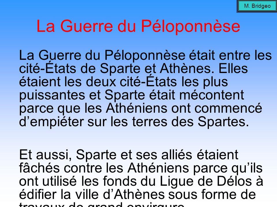 La Guerre du Péloponnèse La Guerre du Péloponnèse était entre les cité-États de Sparte et Athènes. Elles étaient les deux cité-États les plus puissant
