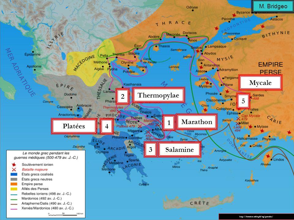 1 2 3 Marathon Salamine Thermopylae http://historien.unblog.fr/tag/periodes/ M. Bridgeo 4 Platées 5 Mycale