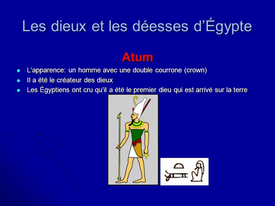 Les dieux et les déesses dÉgypte Osiris Lapparence: un homme mommifié portant une parure en forme dun cône blanc avec des plumes Lapparence: un homme mommifié portant une parure en forme dun cône blanc avec des plumes Il a été le dieu des morts et le chef de la monde sous-terrain, et aussi le dieu de la fertilité et la réssurection et de la végétation Il a été le dieu des morts et le chef de la monde sous-terrain, et aussi le dieu de la fertilité et la réssurection et de la végétation