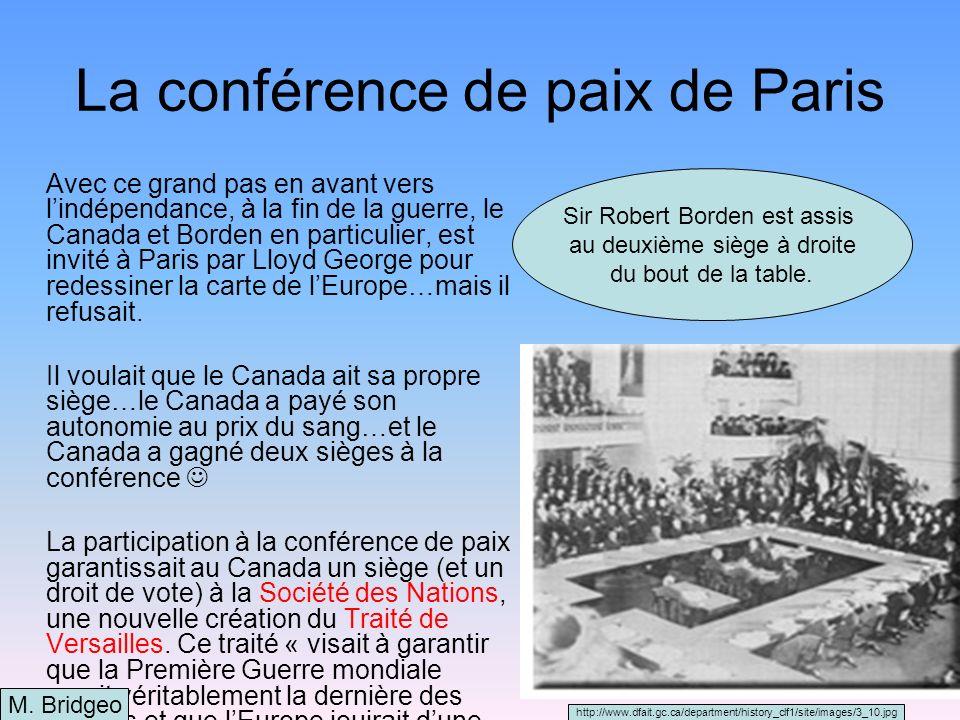 Le Traité de Versailles et Article 231 Le Traité de Versailles, aux yeux du monde entier, montrait que le Canada est arrivé comme un pays indépendant.