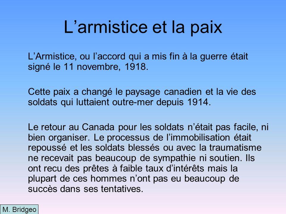Des soldats frustrés Les soldats canadiens étaient frustrés à larmistice parce quils pensaient, avec raison, quils iraient chez eux tout de suite.