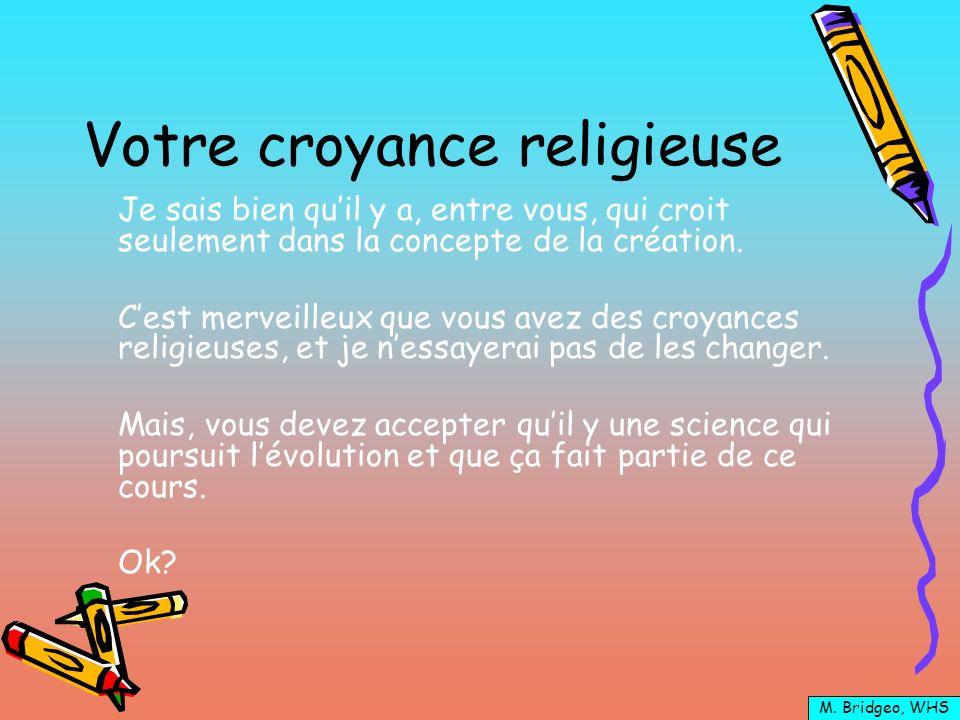 Votre croyance religieuse Je sais bien quil y a, entre vous, qui croit seulement dans la concepte de la création. Cest merveilleux que vous avez des c