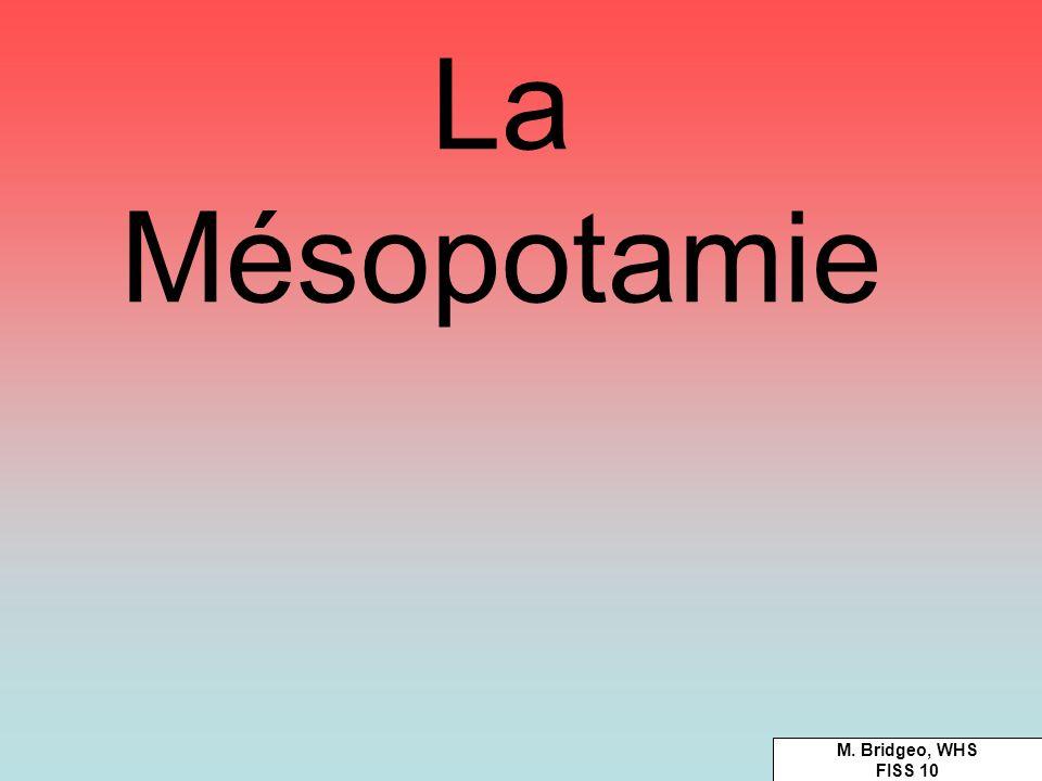 La Mésopotamie M. Bridgeo, WHS FISS 10