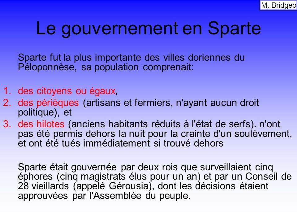 Le gouvernement en Sparte Sparte fut la plus importante des villes doriennes du Péloponnèse, sa population comprenait: 1.des citoyens ou égaux, 2.des