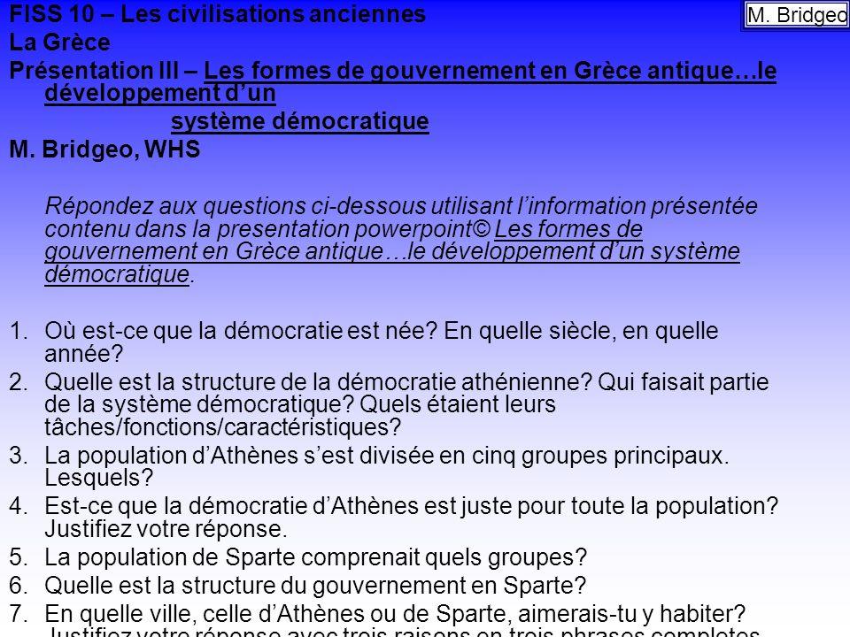 FISS 10 – Les civilisations anciennes La Grèce Présentation III – Les formes de gouvernement en Grèce antique…le développement dun système démocratiqu