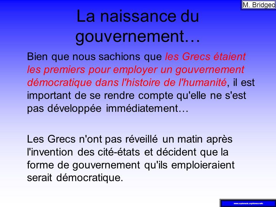 La naissance du gouvernement… Bien que nous sachions que les Grecs étaient les premiers pour employer un gouvernement démocratique dans l'histoire de