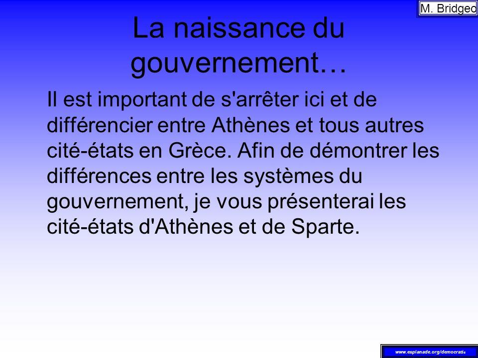 La naissance du gouvernement… Il est important de s'arrêter ici et de différencier entre Athènes et tous autres cité-états en Grèce. Afin de démontrer