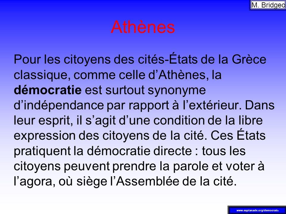 Athènes Pour les citoyens des cités-États de la Grèce classique, comme celle dAthènes, la démocratie est surtout synonyme dindépendance par rapport à
