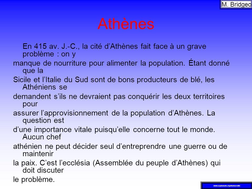 Athènes En 415 av. J.-C., la cité dAthènes fait face à un grave problème : on y manque de nourriture pour alimenter la population. Étant donné que la