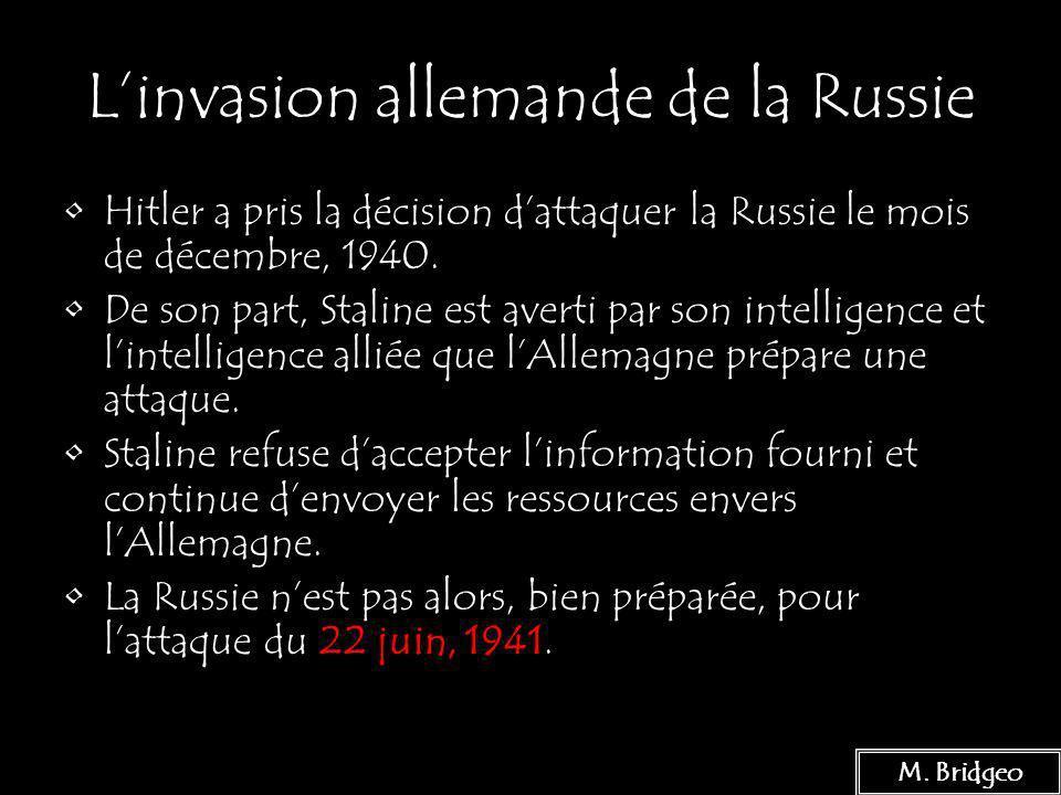 15 Linvasion allemande de la Russie Hitler a pris la décision dattaquer la Russie le mois de décembre, 1940. De son part, Staline est averti par son i